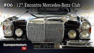 Download #06 - 12° Encontro Mercedes-Benz Club Brasil e Europamotors Video