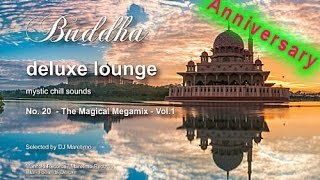 Download Buddha Deluxe Lounge Anniversary - No.20 The Magical Megamix Vol.1, 5+Hours, 2018, bar+buddha sounds Video