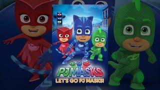 Download PJ Masks: Let's go PJ Masks! Video