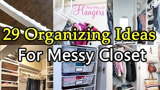 Download 29 Organizing Ideas To Tidy Up Your Messy Closet Video