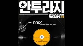 Download [안투라지 MIXTAPE #2] Dok2 (도끼) - The Good (Feat. Hash Swan) Video