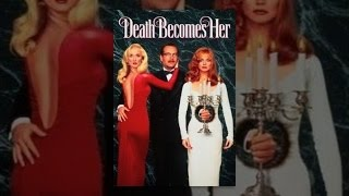 Download Death Becomes Her Video
