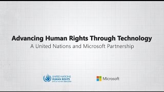 Download Advancing Human Rights Through Technology: A Microsoft and United Nations Partnership Video