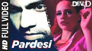 Download Pardesi [Full Song] Dev D Video
