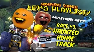 Download Annoying Orange LET'S PLAYLIST! Mario Kart 8 - Race #3: HAUNTED HOUSE TRACK Video
