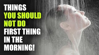 Download 12 Things You Should Not Do In The Morning Video