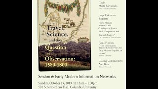 Download Travel, Science, and the Question of Observation , Panel 6: Early Modern Information Networks Video