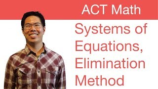 Download ACT Math Prep Tips - Solving Systems of Equations, Elimination Method Video