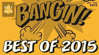 Download Best of 2015 - Bangin! Video