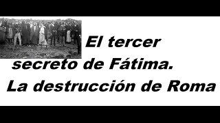 Download El tercer secreto de Fátima,¿ la destrucción total de Roma? Video