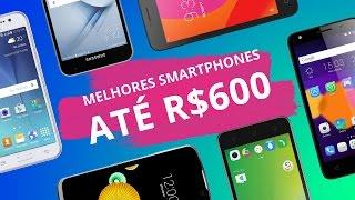 Download Melhores smartphones de 2016 até R$ 600 Video