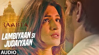 Download Arijit Singh : Lambiyaan Si Judaiyaan Song (Audio) | Raabta | Sushant Rajput, Kriti Sanon | T-Series Video