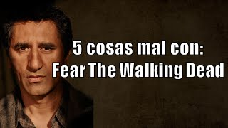 Download 5 Cosas Mal con Fear The Walking Dead Video
