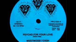 Download WESTWOOD & CASH - Psycho For Your Love Video