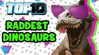 Download Top 10 Raddest Dinosaurs Video