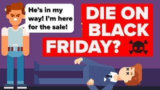 Download How Likely Are You to Die During a Black Friday Sale? Video