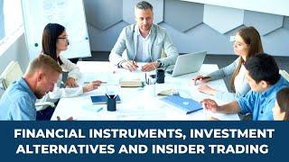 Download Financial Instruments, Investment Alternatives, Insider trading Video