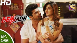 Download Beyhadh - बेहद - Ep 166 - 30th May, 2017 Video