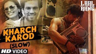 Download KHARCH KAROD (SLOW) Video Song | LAAL RANG | Randeep Hooda | T-Series Video