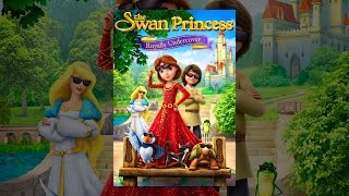 Download The Swan Princess: Royally Undercover Video