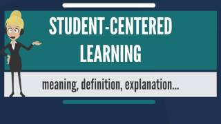 Download What is STUDENT-CENTERED LEARNING? What does STUDENT-CENTERED LEARNING mean? Video