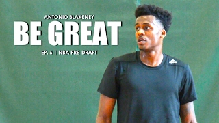 Download Be Great: Antonio Blakeney NBA Pre-Draft Workout - Episode 6 Video