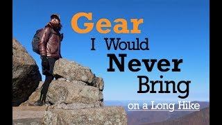 Download Gear I Would NEVER BRING on a Long Hike! Video