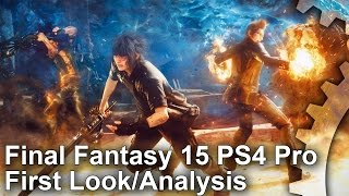 Download [4K] Final Fantasy 15: PS4 Pro Gameplay - First Look/Tech Analysis Video