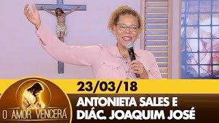 Download O Amor Vencerá - 23/03/18 Video