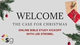 Download The Case for Christmas Online Bible Study Kickoff with Lee Strobel Video