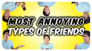 Download Most Annoying Types of Friends! Video