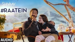 Download RAATEIN Full Audio Song | SHIVAAY | Jasleen Royal | Ajay Devgn | T-Series Video