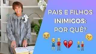 Download Pais e Filhos INIMIGOS: Por Quê? Márcia Fernandes explica!! Video