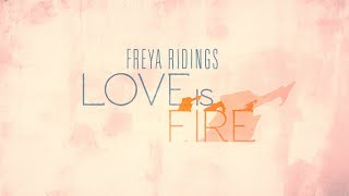 Download Freya Ridings - Love Is Fire Video