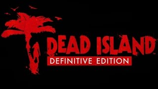 Download Dead Island Definitive Edition PS4 Gameplay (Definitive Collection) Video
