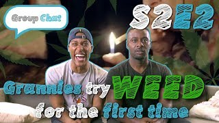 "Download ""Grannies try weed for the first time"" GROUP CHAT S:2 EPISODE 2 Video"