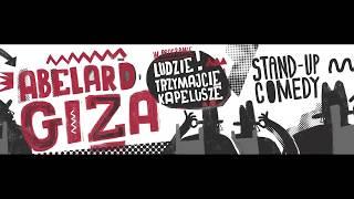 Download ABELARD GIZA - Ludzie trzymajcie kapelusze (całe nagranie) (2017) Video
