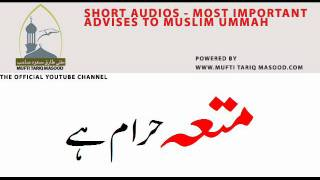 Download Mutaa Haram hai - Mufti Tariq Masood Video