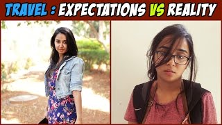 Download Travel: Expectation V/s Reality | MostlySane Video