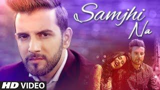 Download Samjhi Na: Omar Malik (Full Song) Sanvel Khan | Latest Punjabi Songs 2019 Video