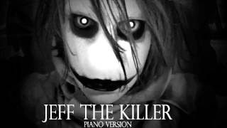 Download Jeff The Killer Theme Song (Piano Version) Sweet Dreams Are Made Of Screams Video