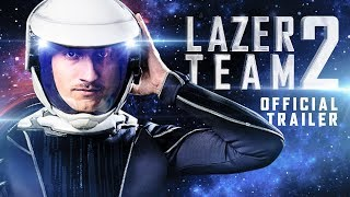 Download Lazer Team 2 - Official Trailer Video