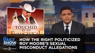 Download How the Right Politicized Roy Moore's Sexual Misconduct Allegations: The Daily Show Video