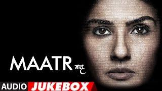 Download Maatr Movie Full Album (Audio Jukebox) | Raveena Tandon | Ashtar Sayed | T-Series Video