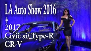 Download 🚗🚗🚦🏁Los Angeles Auto Show 2016 2017 Civic si Type-r CR-V vlog Video