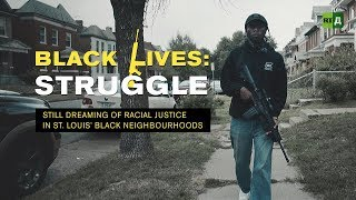 Download Black Lives: Struggle. Still dreaming of racial justice in St. Louis' black neighbourhoods - Ep.1 Video