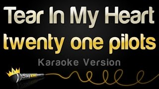 Download twenty one pilots - Tear In My Heart (Karaoke Version) Video