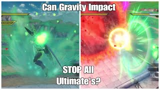 Download Can GRAVITY IMPACT Stop All Ultimate's - Dragon Ball Xenoverse 2 Video