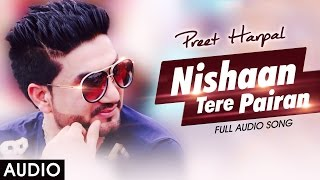 Download Nishaan Tere Pairan - Preet Harpal - Honey Singh - Latest Punjabi Sad Songs 2016 Video