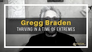 Download Gregg Braden - Thriving in a Time of Extremes - Quantum University Video